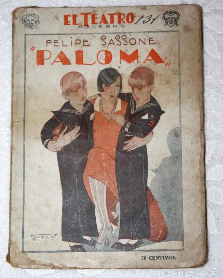PALOMA. FELIPE SASSONE 1928 AÑO IV NÚM. 130 PRENSA MODERNA (Libros antiguos (hasta 1936), raros y curiosos - Literatura - Teatro)