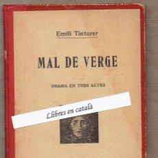 Libros antiguos: MAL DE VERGE - EMILI TINTORER - DRAMA EN TRES ACTES - 1906. Lote 56262579