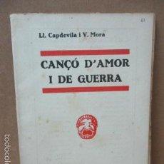 Libros antiguos: CATALUNYA TEATRAL. LL. CAPDEVILA I V. CANÇÓ D'AMOR I DE GUERRA.1934.. Lote 56323321