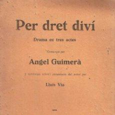 Libros antiguos: PER DRET DIVÍ.. - COMENÇAT PER ÀNGEL GUIMERÀ... Lote 56363636