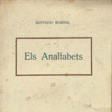 Libros antiguos: ELS ANALFABETS. - SANTIAGO RUSIÑOL.. Lote 56363704