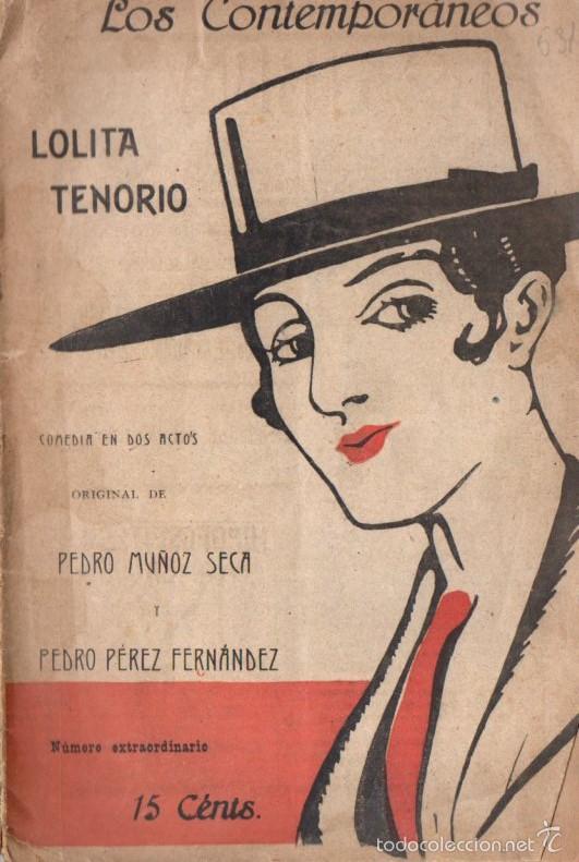 PEDRO MUÑOZ SECA Y PEDRO PÉREZ FERNÁNDEZ : LOLITA TENORIO (LOS CONTEMPORÁNEOS, 1919) (Libros antiguos (hasta 1936), raros y curiosos - Literatura - Teatro)
