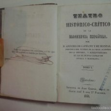 Libros antiguos: ANTONIO DE CAPMANY. TEATRO HISTÓRICO-CRÍTICO DE ELOCUENCIA ESPAÑOLA. 1848.TOMO 1. Lote 56523177