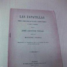 Libros antiguos: LAS ZAPATILLAS. JOSE JACKSON VEYAN. MAESTRO CHUECA. MADRID 1985.. Lote 56714201