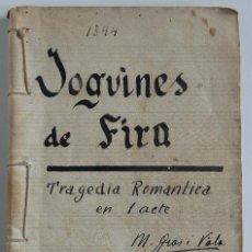Libros antiguos: JOGUINES DE FIRA – TRAGÈDIA ROMÀNTICA EN 1 ACTE - AUTOR: M. GRAS I VILA - 1916. Lote 56840756