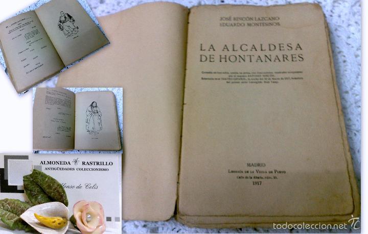 AÑO 1917, LA ALCALDESA DE HONTANARES, POR JOSE RINCÓN LAZCANO Y EDUARDO MONTESINOS (Libros antiguos (hasta 1936), raros y curiosos - Literatura - Teatro)