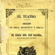 Libros antiguos: EL ALMA DEL REY GARCIA, POR NARCISO SERRA. 1855. COMPLETA.. Lote 57184631