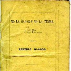 Libros antiguos: NO LA HAGAS Y NO LA TEMAS. PROVERBIO EN DOS ACTOS. POR EUSEBIO BLASCO. 1871. COMPLETA.. Lote 57858855