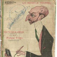 Libros antiguos: TRATA DE BLANCAS. FELIPE TRIGO. LA NOVELA TEATRAL. MADRID. 1916. Lote 181518662