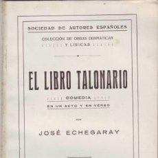 Libros antiguos: ECHEGARAY, JOSÉ: EL LIBRO TALONARIO. COMEDIA. 1922. Lote 57260794