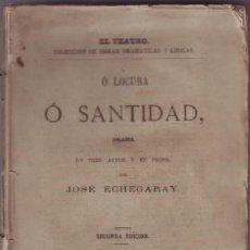 Libros antiguos: ECHEGARAY, JOSÉ: O LOCURA O SANTIDAD. DRAMA. 1877. Lote 57264079