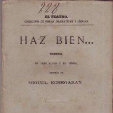 Libros antiguos: ECHEGARAY, MIGUEL: HAZ BIEN... COMEDIA. 1877 PRIMERA EDICIÓN. Lote 57276122