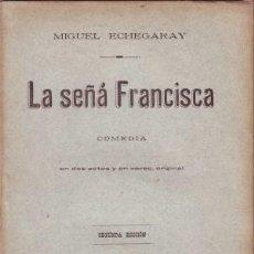Libros antiguos: ECHEGARAY, MIGUEL: LA SEÑA FRANCISCA. COMEDIA. 1904. Lote 57276540