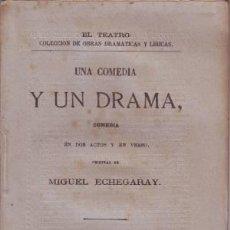 Libros antiguos: ECHEGARAY, MIGUEL: UNA COMEDIA Y UN DRAMA 1879 PRIMERA EDICIÓN. Lote 57276934