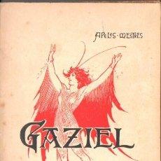 Libros antiguos: APELES MESTRES : GAZIEL (BAXARIAS, 1909). Lote 90049479