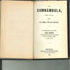 Libros antiguos: LA SOMNÁMBULA. MELODRAMA EN DOS ACTOS. MÚSICA DEL MAESTRO VICENTE BELLINI.. Lote 214004960