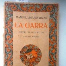 Libros antiguos: LA GARRA 1915. MANUEL LINARES RIVAS. DRAMA EN DOS ACTOS. Lote 57506631