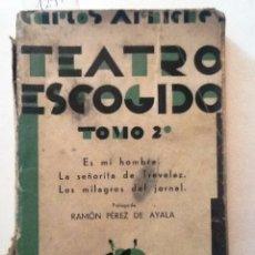Libros antiguos: TEATRO ESCOGIDO. TOMO II. CARLOS ARNICHE. PROLOGO RAMON PEREZ DE AYALA. ES MI HOMBRE, LA SEÑORITA DE. Lote 57766604