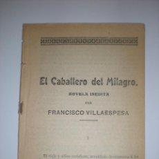 Libros antiguos: EL CABALLERO DEL MILAGRO DE FRANCISCO VILLAESPESA. Lote 57786819