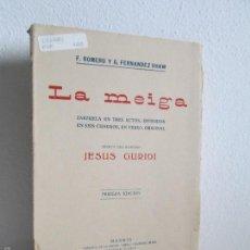 Libros antiguos: F.ROMERO. G.FERNANDEZ SHAW. LA MEIGA. ZARZUELA EN TRES ACTOS. PRIMERA EDICION.MUSICA DE JESUS GURIDO. Lote 57798656