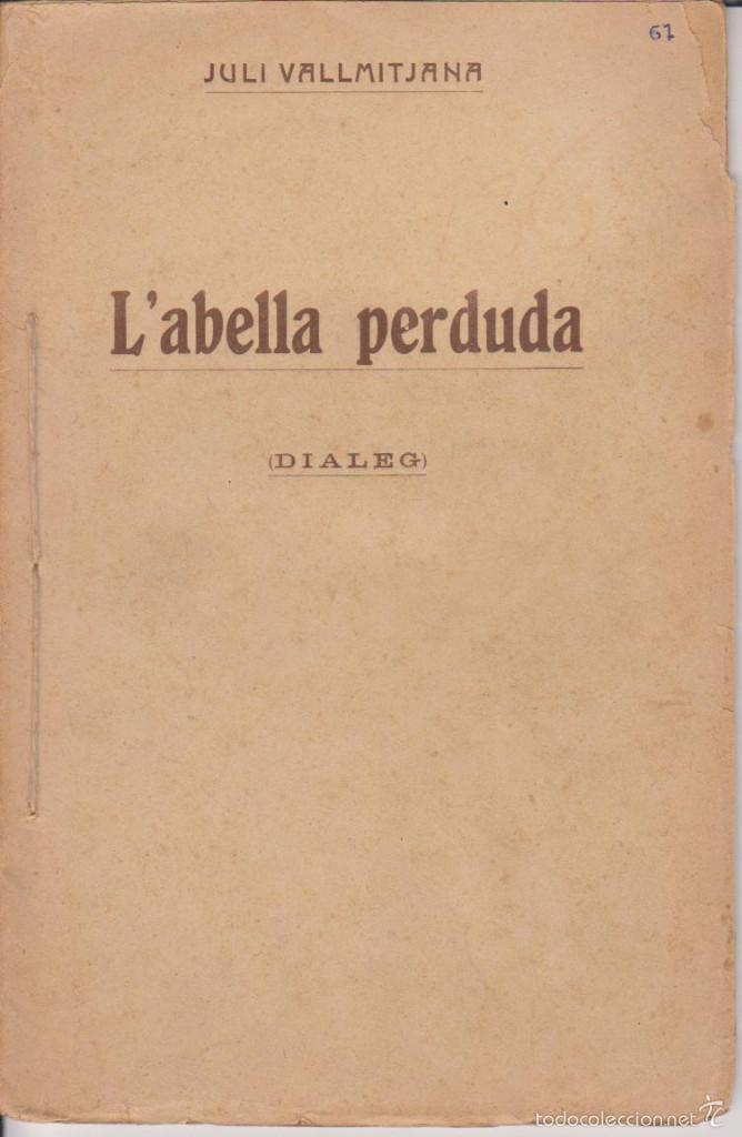 JULI VALLMITJANA - L'ABELLA PERDUDA - BARTOMEU BAXARIAS 1910 (Libros antiguos (hasta 1936), raros y curiosos - Literatura - Teatro)