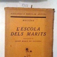 Libros antiguos: L'ESCOLA DELS MARITS. 1922. MOLIERE. TRADUCCIO JOSEP MARIA SEGARRA. BIBLIOTECA POPULAR ESTEL. Lote 54646778
