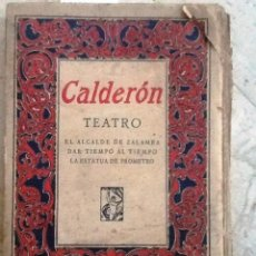 Libros antiguos: AL ALACALDE DE ZALAMEA. DAR TIEMPO AL TEMPO. LA ESTATUA DE PROMETEO. CALDERON DE LA BARCA. TEATRO . Lote 57925507