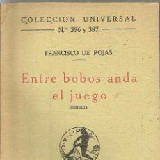 Libros antiguos: == R42 - ENTRE BOBOS ANDA EL JUEGO - FRANCISCO DE ROJAS. Lote 58282218