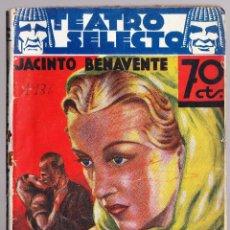 Libros antiguos: LA MALQUERIDA - JACINTO BENAVENTE - TEATRO SELECTO 1936. Lote 58483920