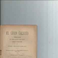 Libros antiguos: EL GRAN GALEOTO DRAMA EN TRES ACTOS Y EN VERSO PRECEDIDO DE UN DIÁLOGO EN PROSA. JOSÉ ECHEGARAY 1901. Lote 194497961