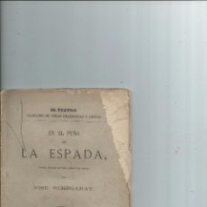 Libros antiguos: EN EL PUÑO DE LA ESPADA. DRAMA TRÁGICO EN TRES ACTOS Y EN VERSO - JOSÉ ECHEGARAY - 1875. Lote 194497997