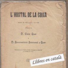 Libros antiguos: L'HOSTAL DE LA COIXA - LLUÍS QUER - BONAVENTURA SANROMÀ - DRAMA EN TRES ACTES I EN VERS - 1897 REUS. Lote 58606404
