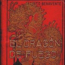 Libros antiguos: JACINTO BENAVENTE : EL DRAGÓN DE FUEGO (DOMENECH, 1910). Lote 58610731
