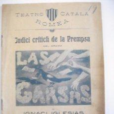 Libros antiguos: TEATRO CATALA ROMEA - JUDICI CRITICH DE LA PREMSA DEL DRAMA LES GARSAS DE IGNACI IGLESIAS 1905. Lote 58611285