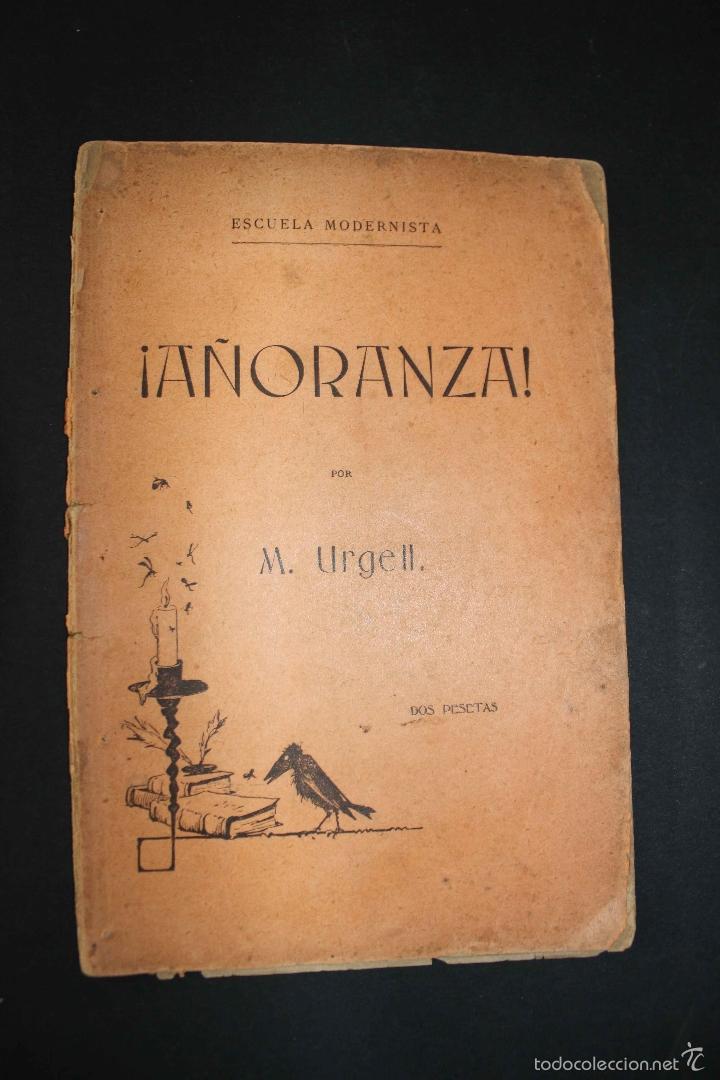 ¡AÑORANZA! COMEDIA EN TRES ACTOS. MODESTO URGELL. COL. ESCUELA MODERNISTA. 1899 TEATRO RARO ÚNICO (Libros antiguos (hasta 1936), raros y curiosos - Literatura - Teatro)