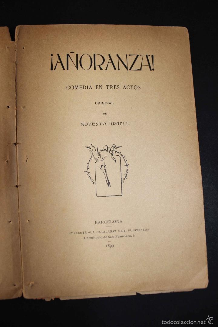 Libros antiguos: ¡Añoranza! Comedia en tres actos. Modesto Urgell. Col. Escuela Modernista. 1899 Teatro raro único - Foto 3 - 58629795