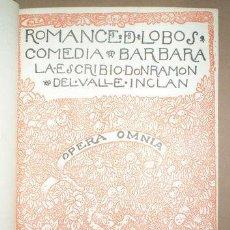 Libros antiguos: VALLE-INCLAN, RAMÓN DEL: ROMANCE DE LOBOS. COMEDIA BÁRBARA EN 3 JORNADAS. OPERA OMNIA XV. 1922 . Lote 58994700