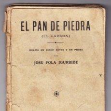 Libros antiguos: EL PAN DE PIEDRA - EL CARBON - JOSE FOLA IGURBIDE - TEATRO - MAUCCI. Lote 60643511