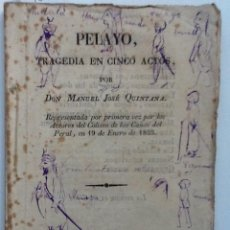 Libros antiguos: PELAYO. 1822 DON MANUEL JOSE QUINTANA. TRAGEDIA EN CINCO ACTOS. Lote 60760567