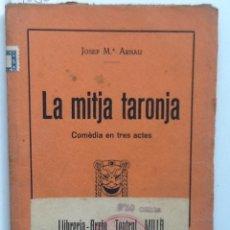 Libros antiguos: LA MITJA TARONJA JOSEP Mª ARNAU.. Lote 60761279