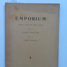 Libros antiguos: EMPORIUM. 1906. EDUARD MARQUINA . MUSICA ENRIC MORERA. DRAMA LIRIC EN TRES ACTES. Lote 60772163