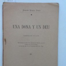 Libros antiguos: UNA DONA Y UN DEU. 1895 JOSEPH MARIA POUS. COMEDIA EN UN ACTE. Lote 60778667