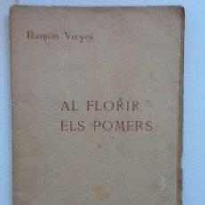 Libros antiguos: AL FLORIR ELS POMERS. 1910 RAMON VINYES. Lote 60779535