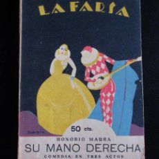Libros antiguos: 'SU MANO DERECHA' HONORIO MAURA. LA FARSA TEATRO 1928, COMEDIA.. Lote 60794347
