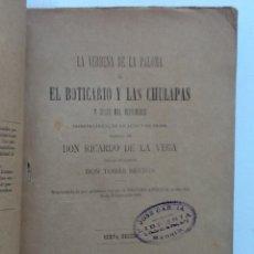 Libros antiguos: LA VERBENA DE LA PALOMA EL BOTICARIO Y LAS CHULAPAS 1898 RICARDO DE LA VEGA MUSICA TOMAS. Lote 60853407