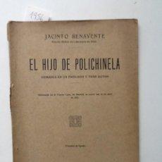 Libros antiguos: EL HIJO DE LA POLICHINELA. 1927. JACINTO BENAVENTE. . Lote 61398871