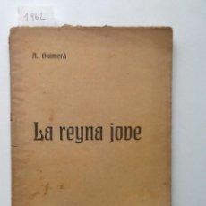 Libros antiguos: LA REYNA JOVE. 1911 ANGEL GUIMERA. Lote 61401059