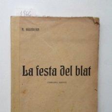 Libros antiguos: LA FESTA DEL BLAT. ANGEL GUIMERA. . Lote 61402527