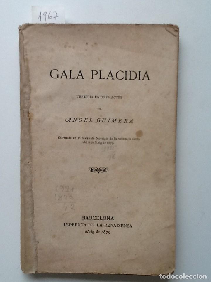 GALA PLACIDIA. 1879 ANGEL GUIMERA (Libros antiguos (hasta 1936), raros y curiosos - Literatura - Teatro)