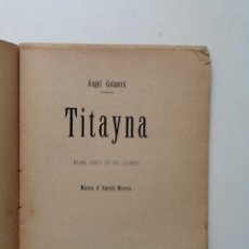 Libros antiguos: TITAYNA. 1910 ANGEL GUIMERA ,MUSICA D'ENRICH MORERA. Lote 61403571